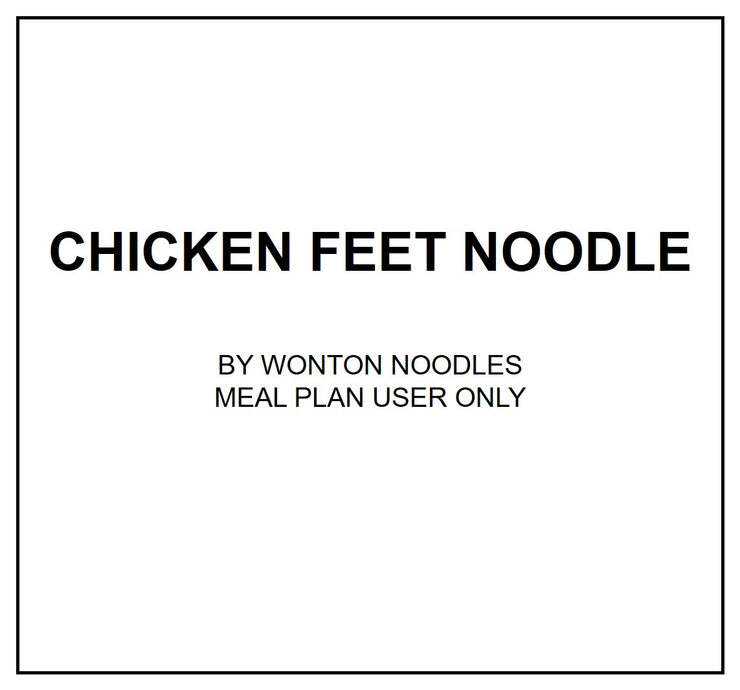 Fri, Oct 4 - Chicken Feet Noodles - Living Menu