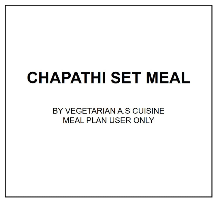 Mon, Oct 7 - Chapathi Set Meal - Living Menu