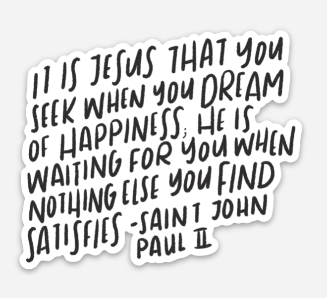 It is Jesus Sticker// St John Paul II