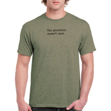 Load image into Gallery viewer, The mountain doesn't care - Heather Military Green