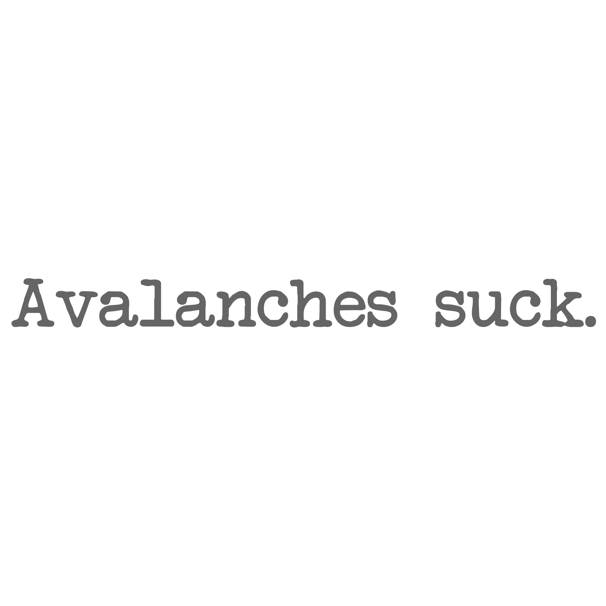 Avalanches Suck - White