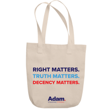 Load image into Gallery viewer, Adam Schiff Right, Truth, Decency Matters tote