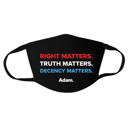 Right, Truth, Decency Matters Mask