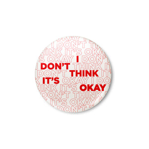 Adam Schiff for Congress I Don't Think It's Okay Button