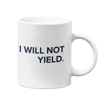 Load image into Gallery viewer, I Will Not Yield Mug