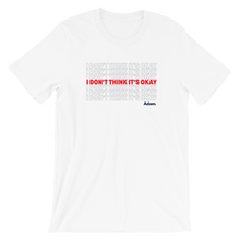 Load image into Gallery viewer, Adam Schiff for Congress I Don't Think It's Okay T-Shirt