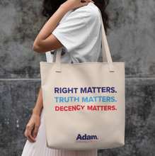 Load image into Gallery viewer, Right, Truth, Decency Matter Tote