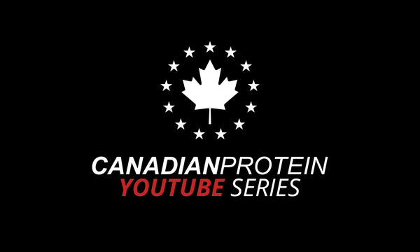 Canadian Protein Youtube Series