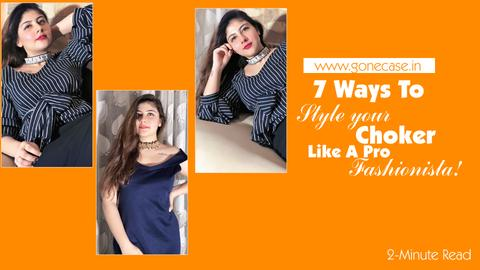 7 Ways to Style your Gone Case Chokers Like a Pro - Fashionista!