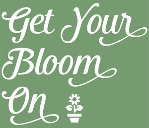Get Your Bloom On T-Shirt