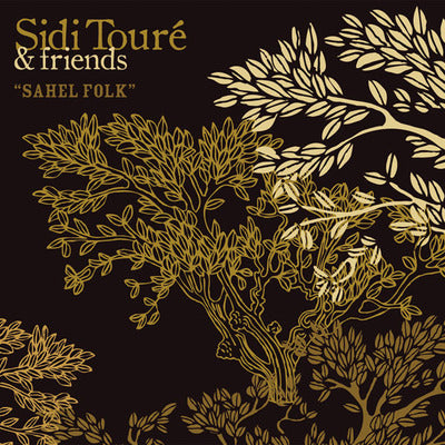 Sidi Toure & friends - Sahel Folk