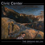 Civic Center - The Ground Below