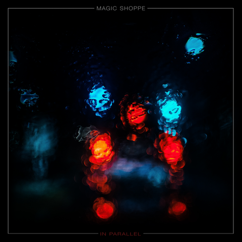 Magic Shoppe - In Parallel (Blue Smoke)