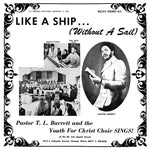Pastor T.L. Barrett And The Youth For Christ Choir - Like A Ship (Without A Sail)