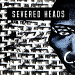 Severed Heads - Stretcher - USA Stretched Edition