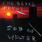 The Bevis Frond -Son Of Walter (2LP)