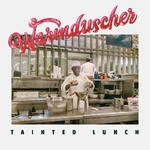 Warmduscher - Tainted Lunch (INDIE EXCLUSIVE / COLOR VINYL)