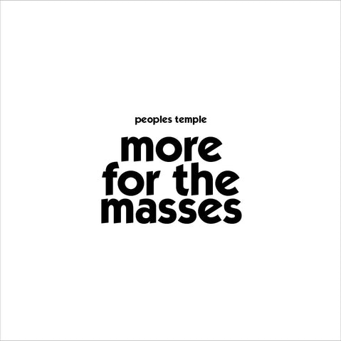 Peoples Temple - More For the Masses