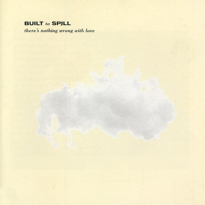 Built To Spill - There's Nothing Wrong