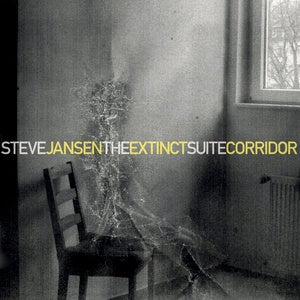 Steve Jansen - The Extinct Suite / Corridor PRE-ORDER August 28, 2020