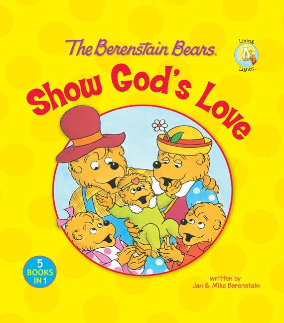 The Berenstain Bears Show God's Love (Living Lights)