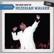 Audio CD-Setlist: Very Best Of Hezekiah Walker (Live)