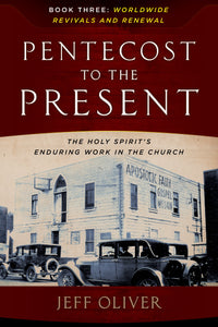 Pentecost To The Present: The Holy Spirit's Enduring Work In The Church-Book 3
