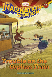 Imagination Station V18: Trouble On The Orphan Train (AIO)