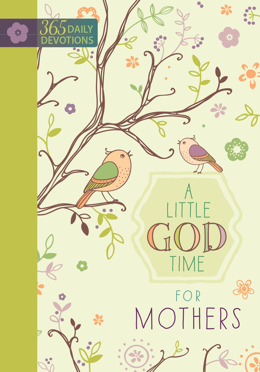 Little God Time For Mothers (365 Day Devotional)