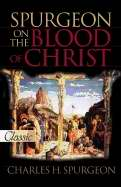 Spurgeon On The Blood Of Christ