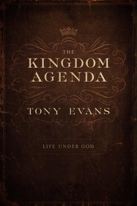 The Kingdom Agenda: Life Under God