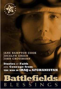 Stories Of Faith And Courage From The War In Iraq & Afghanistan (Battlefields & Blessings)