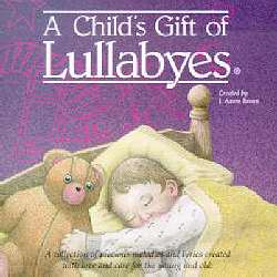 Audio CD-A Child's Gift Of Lullabyes