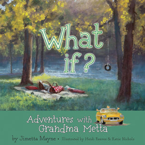 What If? Adventures With Grandma Metta