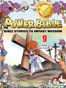Power Bible: Bible Stories To Impart Wisdom # 9-The People Of A New Covenant