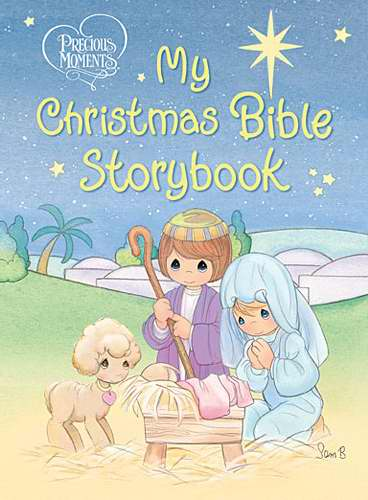 Precious Moments: My Christmas Bible Storybook