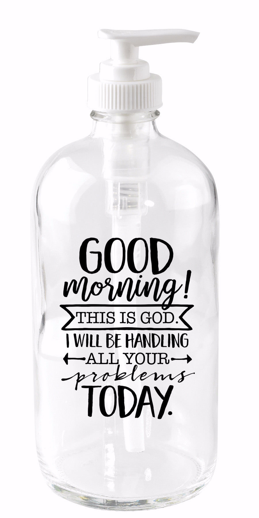Soap Dispenser-Good Morning! This Is God