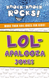 Lol-Apalooza Jokes (Knock-Knock Rocks)