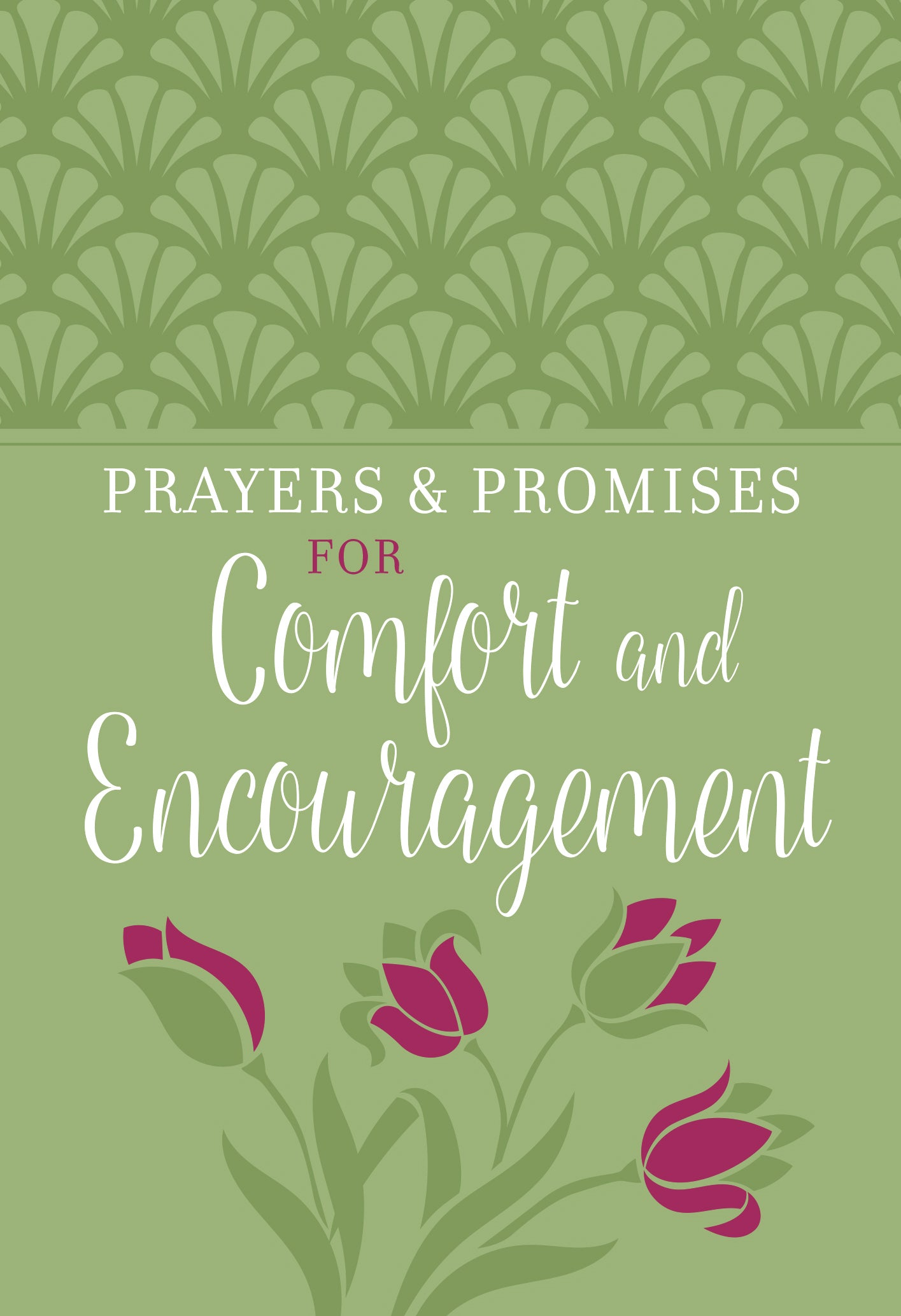 Prayers & Promises Of Comfort & Encouragement
