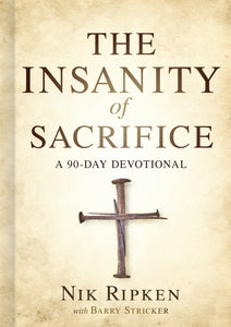 The Insanity Of Sacrifice