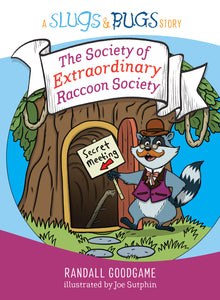 The Society Of Extraordinary Raccoon Society (A Slugs & Bugs Story)