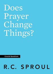 Does Prayer Change Things? (Crucial Questions) (Redesign)