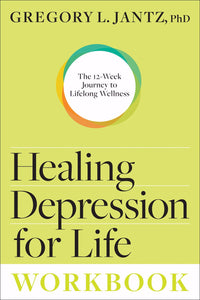 Healing Depression For Life Workbook