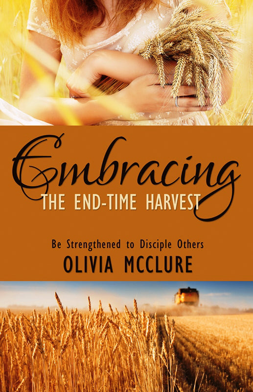 Embracing The End-Time Harvest
