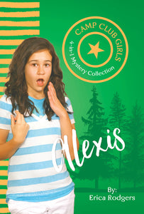 Alexis (Camp Club Girls 4-In-1 Mystery Collection)