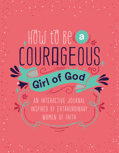 How To Be A Courageous Girl Of God