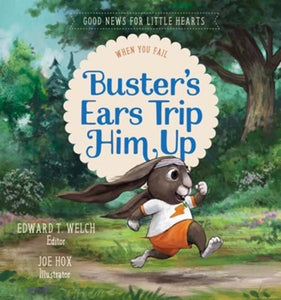 Buster's Ears Trip Him Up (Good News For Little Hearts)