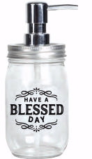 Soap Dispenser-Mason-Have A Blessed Day (16 Oz)