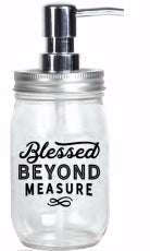 Soap Dispenser-Mason-Blessed Beyond Measure (16 Oz)