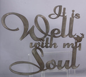 Plaque-It Is Well With My Soul-Laser Cut Metal (18 x 15)